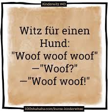 Kinderspruch+Bild   Witz für einen Hund: Woof woof woof.