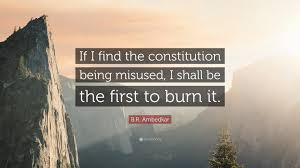 """Constitution Quotes Best BR Ambedkar Quote """"If I Find The Constitution Being Misused I"""