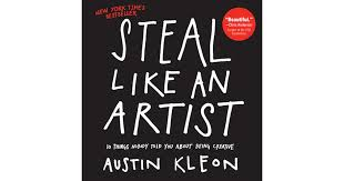 steal like an artist 10 things ody told you about being creative by austin kleon