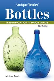 antique trader bottles identification guide 7th edition