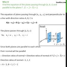 parallel planes. misc 8 - find equation of plane passing (a, b, c), parallel planes e