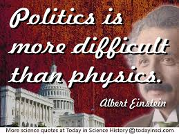 "albert einstein quote ""politics is more difficult than physics  albert einstein quote ""politics is more difficult than physics"""