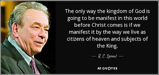 Kingdom Of Heaven Quotes Unique R C Sproul Quote The Only Way The Kingdom Of God Is Going To