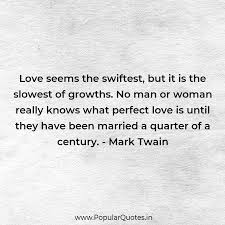 Love Seems The Swiftest But It Is The Slowest Popular Quotes
