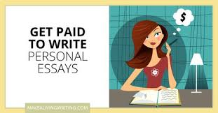 Want To Get Paid To Write Personal Essays Check Magazines