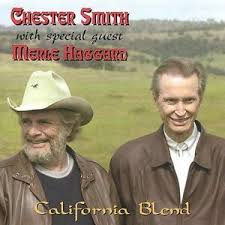 Chester Smith W/ Special Guest Merle Haggard - California Blend NEW CD  678234630128 | eBay