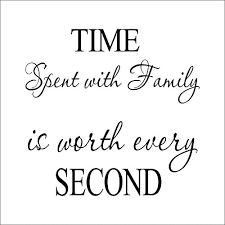 Family Time Quotes 56 Amazing MAFENTTMTime Spent With Family Is Worth Every Second Quotes Vinyl