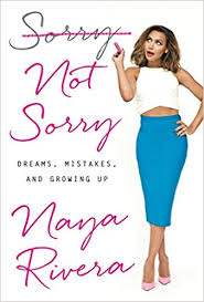 <b>Sorry Not</b> Sorry: Dreams, Mistakes, and Growing Up: Rivera, Naya ...