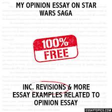 opinion essay on star wars saga my opinion essay on star wars saga