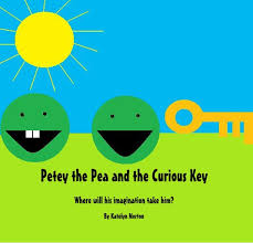 Petey the Pea and the Curious Key by Katelyn Morton | Blurb Books
