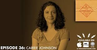 Episode 36: Carrie Johnson — The OAM Network