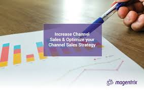 4 Ways To Increase Your Channel Sales And Optimize Sales Channel