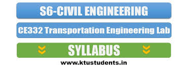 CE332 Transportation Engineering Lab   Syllabus S6 CE   KTU Students