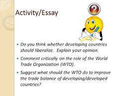 global trade ppt activity essay do you think whether developing countries should liberalize explain your opinion