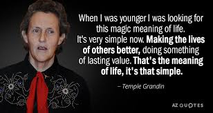 Temple Grandin Quotes New Temple Grandin Quote When I Was Younger I Was Looking For This Magic