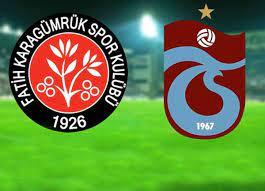 Fatih Karagümrük Trabzonspor maçı canlı izle | Karagümrük Trabzonspor maçı  saat kaçta hangi kanalda?