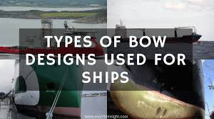 Modern Ship Bow Design Types Of Bow Designs Used For Ships
