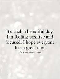 What A Beautiful Day Today Quotes Best of Beautiful Day Quote Quote Number 24 Picture Quotes