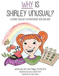 Why Is Shirley Unusual? - Kindle edition by Milligan MS RD, Patti ...