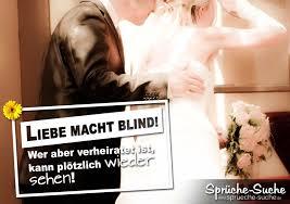 Sprüche Liebe Macht Blind Spruchbild Ehepaar Sprüche Suche