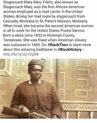 Stagecoach Mary Mary Fields Also Known as Stagecoach Mary Was the First  African-American Woman Employed as a Mail Carrier in the United States  Driving Her Mail Route by Stagecoach From Cascade Montana