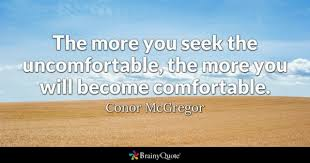 Comfort Quotes Enchanting Uncomfortable Quotes BrainyQuote