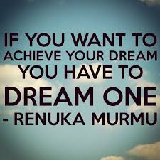 Dream Achieve Quotes Best Of If You Want To Achieve Your Dream You Have To Dream One Dream