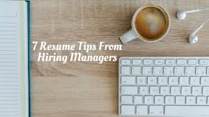 Top 7 Resume Tips From Hiring Managers Best Companies Az