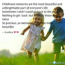 Childhood Memories Are Th Quotes Writings By Vrushika S