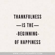 Thankfulness Quotes Impressive Live Life Happy Tumblr Quotes Thankfulness Is The Beginning Of