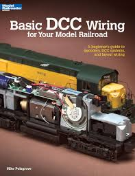basic dcc wiring for your model railroad a beginner s guide to basic dcc wiring for your model railroad a beginner s guide to decoders dcc systems and layout wiring amazon co uk mike polsgrove 9780890247938 books