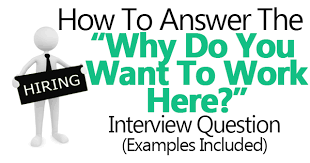 Interview Question Examples Why Do You Want To Work Here Sample Answers Included