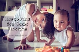 how to find non toxic flooring groovy green livin