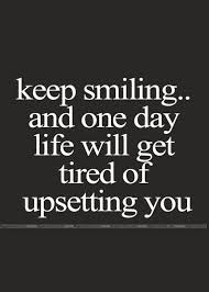 Quotes About Smile And Life And Keep Smiling And One Day Life Will