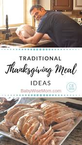 A traditional brine only uses salt and water, but you can absolutely add additional ingredients if you wish. Traditional Thanksgiving Meal Ideas Babywise Mom