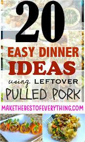 20 easy dinner ideas using leftover