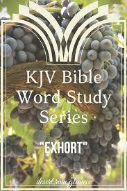 Exhort Kjv Bible Word Study Series Desert Rain Kjv Bible Word Study