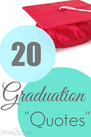 Graduation Quotes | 20 Sayings to Motivate, Encourage & Inspire ... via Relatably.com