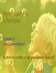 Marketing 260 -Personality & Lifestyles-Chp6.ppt - Personality Lifestyles  Chapter 6 with Duane Weaver Is this my reality or my perception thereof |  Course Hero
