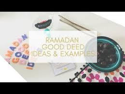 Ramadan Good Deeds Ideas Examples Youtube