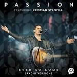 Even So Come [Radio Version/Live] album by Passion
