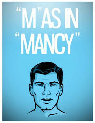 It was devised by the international phonetic association in the late 19th. Sterling Archer Funny Quotes Quotesgram
