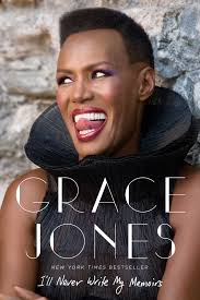 i ll never write my memoirs book by grace jones paul morley i ll never write my memoirs book by grace jones paul morley official publisher page simon schuster