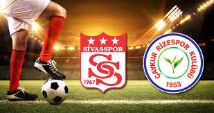 Sivasspor - Çaykur Rizespor maçı ne zaman? Sivasspor - Rizespor maçı saat  kaçta, hangi kanalda? - Haberler