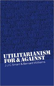 utilitarianism for and against j j c smart bernard williams  utilitarianism for and against 1st edition