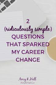 2 ridiculously simple questions that sparked my career change 002 blog post 2 questions career change jpg