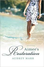 Aimee's Restoration (1): Marr, Audrey: 9781543902075: Amazon.com: Books