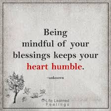 Humble Quotes Unique All Quotes About Love Being Mindful Of Your Blessings Keeps Your