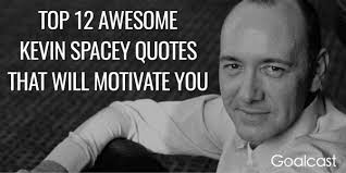 Kevin Spacey American Beauty Quotes Best of Kevin Spacey Quotes American Beauty