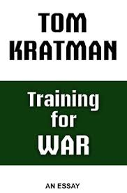 training for war an essay kindle edition by tom kratman  training for war an essay by kratman tom